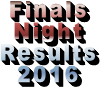 Finals Night Results 2016